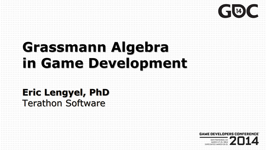 Grassmann Algebra in Game Development